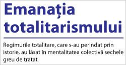 Emanaţia Totalitarismului