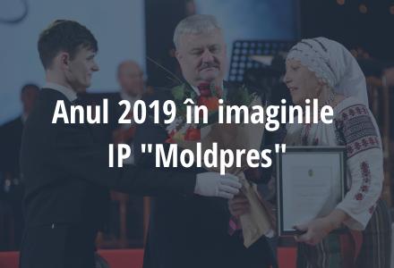 Anul 2019 în imaginile IP MOLDPRES